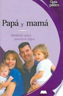 Libro de Papa Y Mama / Dad And Mom