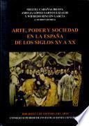 Libro de Arte, Poder Y Sociedad En La España De Los Siglos Xv A Xx