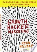 Libro de Growth Hacker Marketing. El Futuro Del Social Media Y La Publicidad