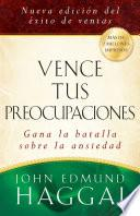 Libro de Vence Tus Preocupaciones / How To Win Over Worry