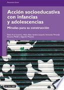 Libro de Acción Socioeducativa Con Infancias Y Adolescencias