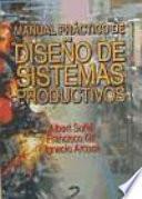 Libro de Manual Práctico De Diseño De Sistemas Productivos