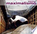 Libro de Del Minimalismo Al Maximalismo/do Minimalismo Ao Maximalismo