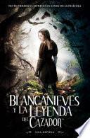 Libro de Blancanieves Y La Leyenda Del Cazador