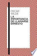 Libro de La Importancia De Llamarse Ernesto