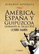 Libro de América, España Y Guipúzcoa Durante El Siglo Xvi