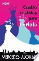 Libro de Cuatro Vestidos Para Carlota
