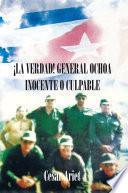 Libro de ¡la Verdad! General Ochoa Inocente O Culpable