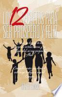 Libro de Los 12 Secretos Para Ser Prospero Y Feliz