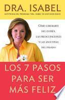 Libro de Los 7 Pasos Para Ser Mas Feliz / The Seven Steps To A Happier Life