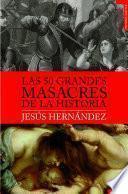 Libro de Las 50 Grandes Masacres De La Historia