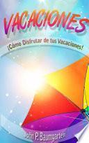 Libro de Vacaciones: ¡cómo Disfrutar De Tus Vacaciones!