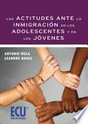 Libro de Las Actitudes Ante La Inmigración En Los Adolescentes Y En Los Jóvenes