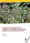 Libro de Integración De La Adaptación Y La Mitigación En Las Políticas Sobre Cambio Climático Y Uso De La Tierra En El Perú