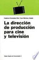 Libro de La Dirección De Producción Para Cine Y Televisión