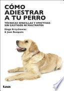 Libro de Cómo Adiestrar A Tu Perro