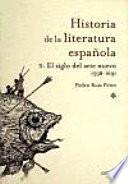 Libro de Historia De La Literatura Española: El Siglo Del Arte Nuevo : 1598 1691