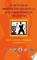 Libro de El Reto En La Innovación Docente: El Eees Como Punto De Encuentro
