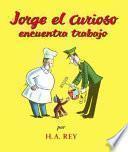 Libro de Jorge El Curioso Encuentra Trabajo
