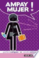 Libro de Ampay Mujer! Lo Mínimo Que Debemos Saber Sobre Las Peruanas De Hoy