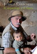 Libro de El Arqueólogo Y El Futuro