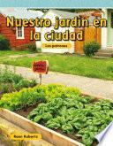 Libro de Nuestro Jardín En La Ciudad (our Garden In The City)