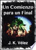 Libro de Un Comienzo Para Un Final