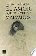 Libro de El Amor Que Nos Vuelve Malvados