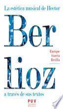 Libro de La Estética Musical De Hector Berlioz A Través De Sus Textos