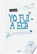 Libro de Yo Fui A Egb