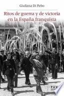 Libro de Ritos De Guerra Y De Victoria En La España Franquista