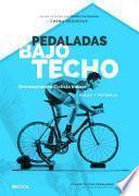 Libro de Pedaladas Bajo Techo   Guía De Entrenamiento Ciclista Para Rodillo