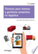 Libro de Técnicas Para Innovar Y Gestionar Proyectos En Logística. Aurum 1b
