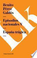 Libro de Episodios Nacionales V. Espa–a Tragica