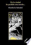 Libro de En La Ciudad He Perdido Una Novela . . . / In The City I M A Novel. . .