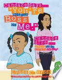 Libro de Candace Says…  You Re Not The Boss Of Me.