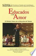 Libro de Educados Con Amor: El Método Clásico De La Educación Del Talento (spanish Translation Of  Nurtured By Love )