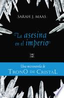 Libro de Trono De Cristal. Micronovela 4. La Asesina En El Imperio