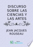 Libro de Discurso Sobre Las Ciencias Y Las Artes