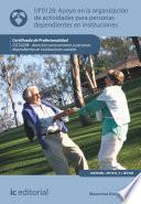 Libro de Apoyo En La Organización De Actividades Para Personas Dependientes En Instituciones. Sscs0208