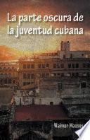 Libro de La Parte Oscura De La Juventud Cubana