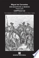 Libro de Don Quijote De La Mancha. CapÍtulos Escogidos. Capítulo 22 (texto Adaptado Al Castellano Moderno Por Antonio Gálvez Alcaide)