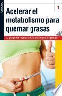 Libro de Acelerar El Metabolismo Para Quemar Grasas