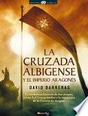 Libro de La Cruzada Albigense Y El Imperio Aragonés