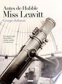 Libro de Antes De Hubble, Miss Leavitt
