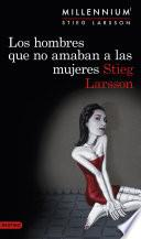 Libro de Los Hombres Que No Amaban A Las Mujeres (serie Millennium 1)