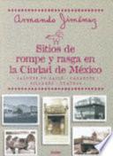 Libro de Sitios De Rompe Y Rasga En La Ciudad De México