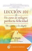 Libro de Lección 101 De Un Curso De Milagros: Perfecta Felicidad