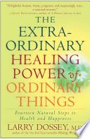 Libro de The Extraordinary Healing Power Of Ordinary Things