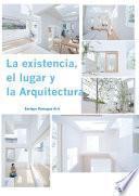 Libro de La Existencia, El Lugar Y La Arquitectura
